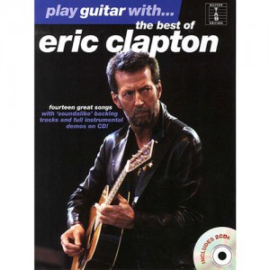 Eric Clapton - Play Guitar With The Best Of Eric Clapton